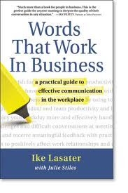 Words that work in business – Ike Lasater, Julie Stiles